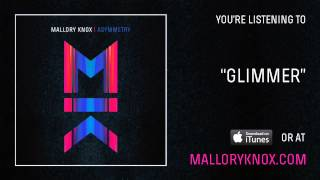 "Mallory Knox ""Glimmer"" [AUDIO]"