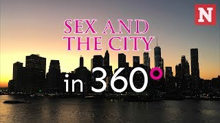 Sex And The City -  360° Video Of New York Filming Locations