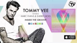 Tommy Vee Feat. Marc Evans And Sheree Hicks - Inside The Groove (Tribute Mix Radio Cut)