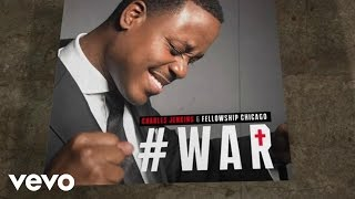 Charles Jenkins & Fellowship Chicago - War (Lyric Video/Live)