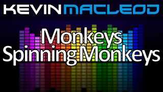 Kevin MacLeod: Monkeys Spinning Monkeys