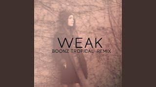 Weak (Boonz Tropical Remix)