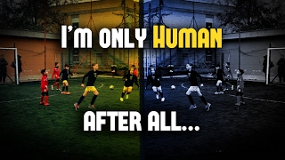 I'm only Human, after all...