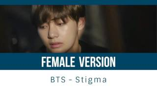 BTS - Stigma [FEMALE VERSION]