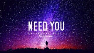"""Need You""  Deep Inspiring R&B/Pop Beat/ Instrumental"