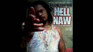 Mozzy Presents Juliano Santiago-Hell Naw (prod.ebtrakz)
