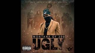 Montana Of 300 - Ugly [Prod. By Dray Royal]