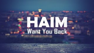 HAIM - Want You Back (Lyric Video)