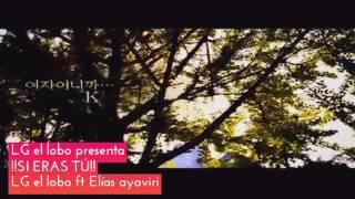 !! Si eras tú !! LG EL LOBO ft elias ayaviri 2017La canción más triste del mundo