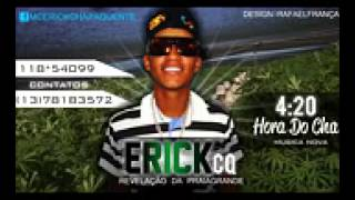 MC Erick CQ - 4:20 hora do chá