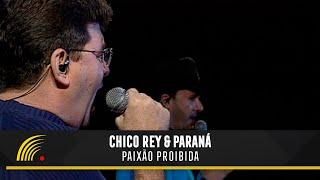 Chico Rey e Paraná - Paixão Proibida (Ao Vivo Vol. 1) - Oficial