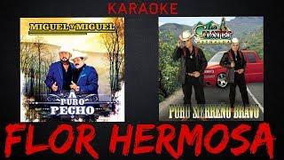 Flor Hermosas - Karaoke Estilo Campirano - Los Migueles
