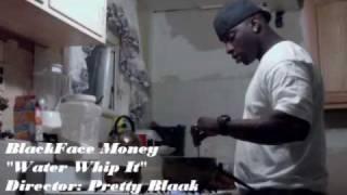 """BlackFace Money(MILKY BOYZ) -  """"Water Whip It VIDEO"""""""