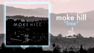 "Moke Hill - ""Free"" (Official Audio)"