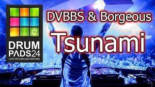 """Drum Pads 24 #2 Cover """"DVBBS & Borgeous - Tsunami"""""""