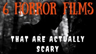 6 Horror Films That Are Actually Scary PART 2 width=