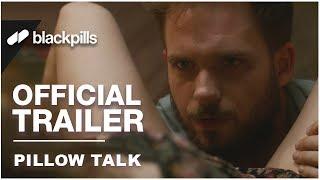 Pillow Talk - Official Trailer [HD]   blackpills