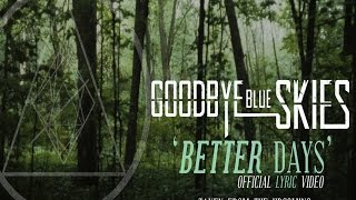 "Goodbye Blue Skies - ""Better Days"" Official Lyric Video"