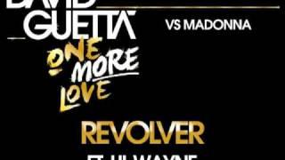 Madonna Vs. David Guetta - Revolver (ft Lil Wayne)