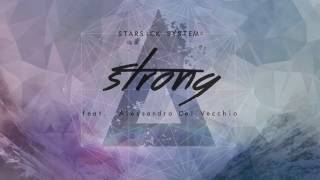 STARSICK SYSTEM - Strong // feat. Alessandro Del Vecchio (Official Audio)