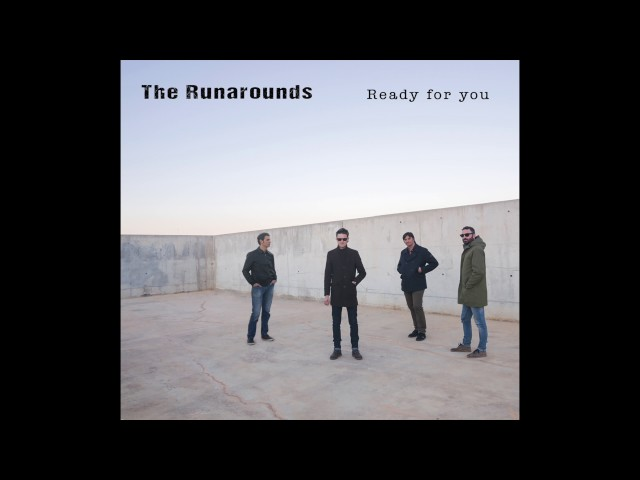 "Nuevo disco de The Runarounds ""Ready for you"" 2017. New Record of the Runarounds ""Ready for you"" 2017. Amazon: https://www.amazon.es/dp/B0725CJ8B9 Facebook: https://www.facebook.com/The-Runaroun... Twitter: https://twitter.com/Runarounds Instagram: https://www.instagram.com/therunarounds/ Spotify: https://open.spotify.com/album/5jTbONGAEW5x59cgyxgEYn               https://open.spotify.com/artist/3S1xLAa1Bhufr4M5fHNH17"