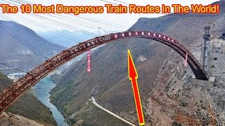 10 Most Dangerous Train Routes In The World!