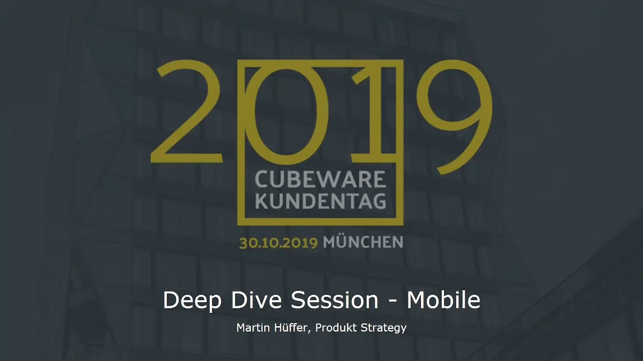 Deep Dive Session Cubeware Mobil