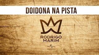 Rodrigo Marim - Doidona na Pista (Áudio)