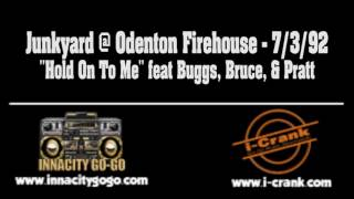 "Junkyard @ Odenton Firehouse - 7/3/92  ""Hold On To Me"" (feat Buggs, Bruce & Pratt)"