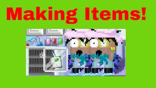 Making Items! | Growtopia [Unprofessional]