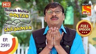 Taarak Mehta Ka Ooltah Chashmah - Ep 2591 - Full Episode - 1st November, 2018