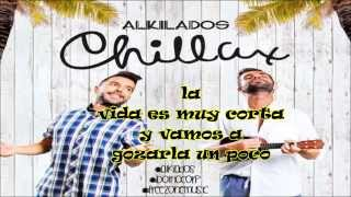 CHILLAX - ALKILADOS [ VIDEO LYRICS] LETRA