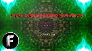 Lig One - Complete //R O Remix// Haywyre Jam )( JPROD EDM