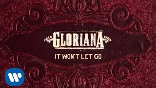 "Gloriana - ""It Won't Let Go"" (Official Audio)"