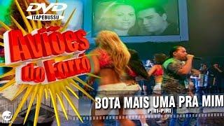 Aviões do Forró - 1º DVD Oficial - Bota mai uma pra mim (Piri piri)