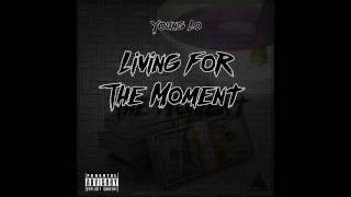 Young Lo - Living for the moment