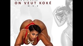 M.O.B - On Veut Koké - (Endommagé Riddim By Dj Digital) - 2015