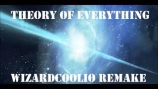 WizardCoolio - Theory of Everything (Remix)
