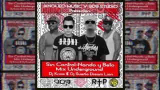 Sin Control Remix - Nando y Beto (Dj Sueño & Dj Krizis)
