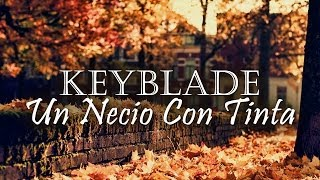Keyblade - Un necio con tinta  [Lyric Video]