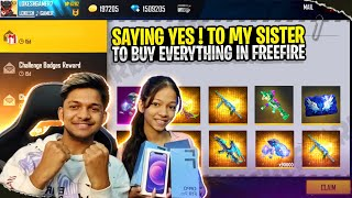 Saying Yes To My Sister For 10 Minutes To Buy Everything In Free Fire