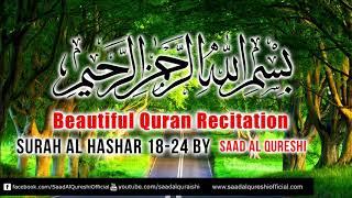 Surah Al Hashr 18-24 | Quran Recitation | Saad Al Qureshi