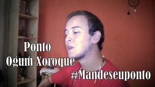 Ponto de Ogum Xoroque - #mandeseuponto