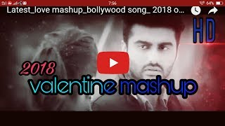 Latest_love mashup_bollywood song_ 2018 on top music
