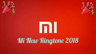 Mi New Ringtone | 2018  🎶