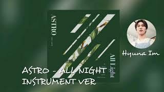 ASTRO (아스트로) - ALL NIGHT(전화해) INSTRUMENTAL VERSION