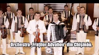 Orchestra Fraţilor Advahov-Calușul Oltenesc(Official Video) NOU 2014