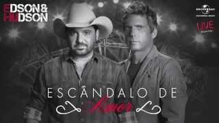 Edson & Hudson - Escândalo de Amor