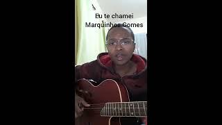 Eu te chamei - Marquinhos Gomes Cover - Michael B. F.