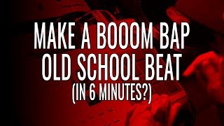 How To Make An Old School Boom Bap Beat In Like 6 Minutes width=